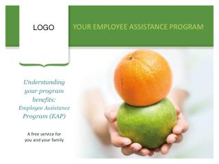 YOUR EMPLOYEE ASSISTANCE PROGRAM