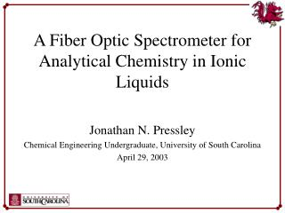 A Fiber Optic Spectrometer for Analytical Chemistry in Ionic Liquids