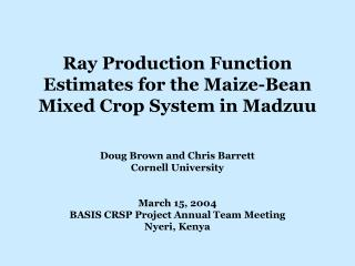Ray Production Function Estimates for the Maize-Bean Mixed Crop System in Madzuu