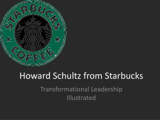 Howard Schultz from Starbucks