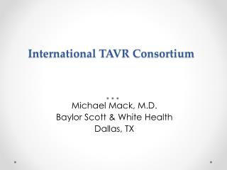 International TAVR Consortium