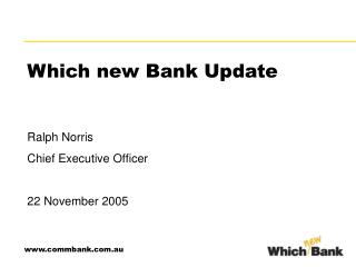 Ralph Norris Chief Executive Officer 22 November 2005