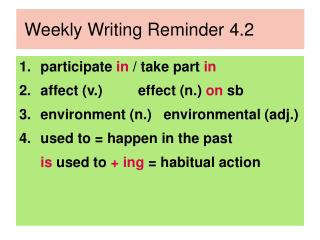 participate in  / take part  in affect (v.)         effect (n.)  on  sb