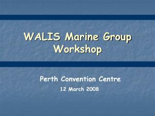 WALIS Marine Group Workshop