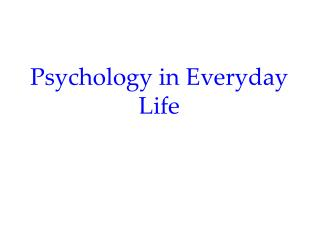 Psychology in Everyday Life