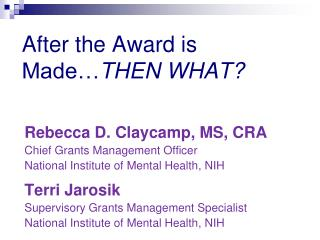 After the Award is Made… THEN WHAT?