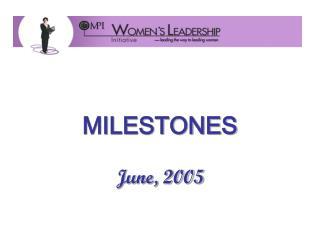 MILESTONES June, 2005