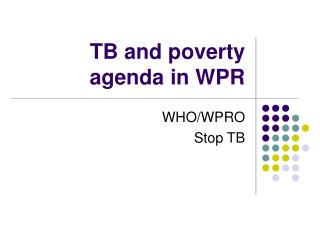 TB and poverty agenda in WPR