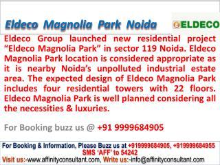 Eldeco Magnolia Park Apartments Sector 119 Noida @ 099996849