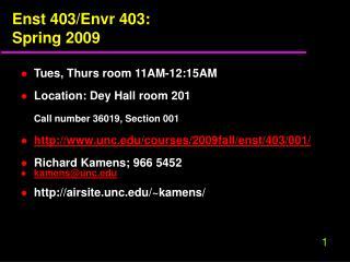 Enst 403/Envr 403: Spring 2009