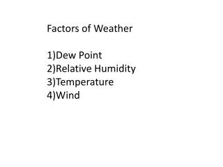 Factors of Weather Dew Point Relative Humidity Temperature Wind