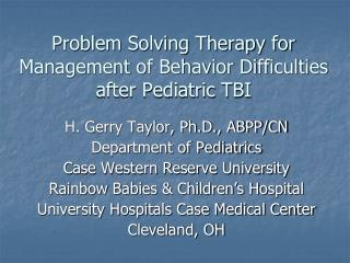 Problem Solving Therapy for Management of Behavior Difficulties after Pediatric TBI