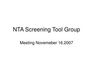 NTA Screening Tool Group