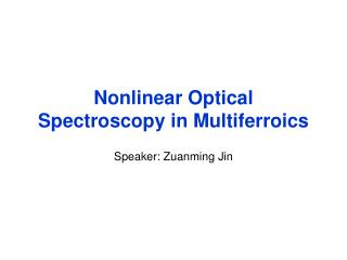 Nonlinear Optical Spectroscopy in Multiferroics