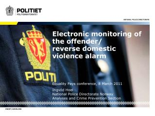 Electronic monitoring of the offender/ reverse domestic violence alarm