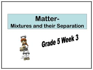 Matter- Mixtures and their Separation