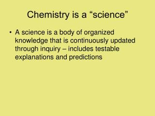 "Chemistry is a ""science"""