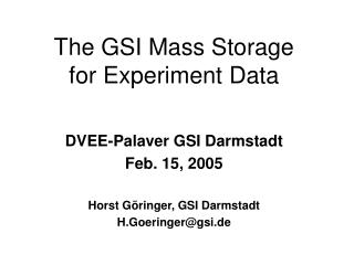The GSI Mass Storage  for Experiment Data