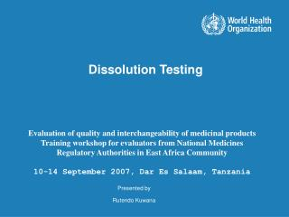 Evaluation of quality and interchangeability of medicinal products Training workshop for evaluators from National Medici
