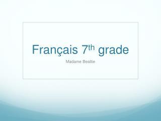 Français  7 th  grade