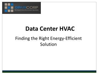 Data CenterHVAC: Finding the Right Energy-Efficient Solution