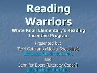 Reading Warriors White Knoll Elementary's Reading Incentive Program