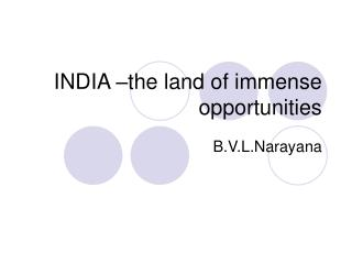 INDIA  the land of immense opportunities