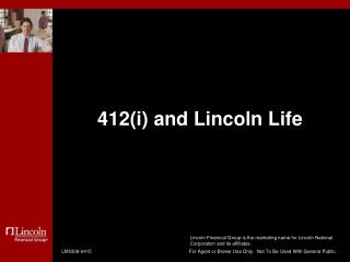 412(i) and Lincoln Life