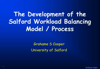 The Development of the Salford Workload Balancing Model / Process