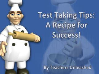Test Taking Tips: A Recipe for Success!