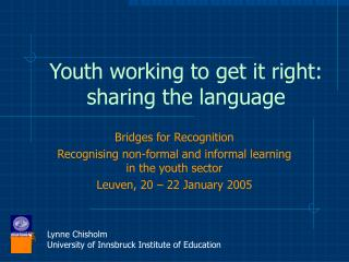 Youth working to get it right: sharing the language