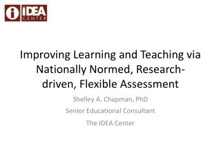 Improving Learning and Teaching via Nationally Normed, Research-driven, Flexible Assessment