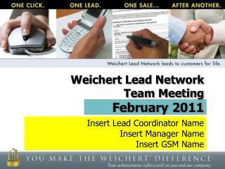 Weichert Lead Network  Team Meeting February 2011