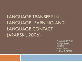 Language Transfer  I n Language Learn I ng  and Language Contact ( Arabsk I , 2006)