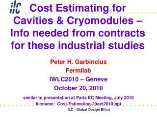Peter H. Garbincius Fermilab IWLC2010 – Geneve October 20, 2010