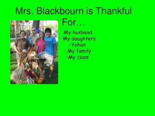 Mrs. Blackbourn is Thankful For…