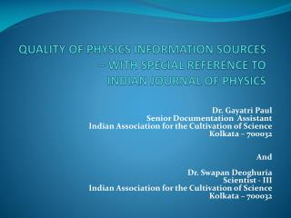QUALITY OF PHYSICS INFORMATION SOURCES – WITH SPECIAL REFERENCE TO  INDIAN JOURNAL OF PHYSICS