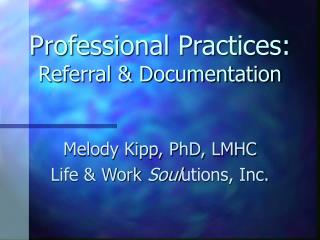 Professional Practices: Referral & Documentation