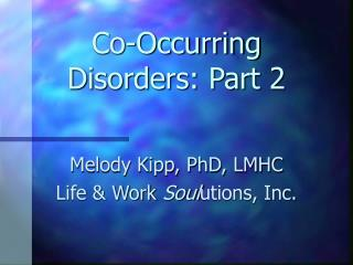Co-Occurring Disorders: Part 2