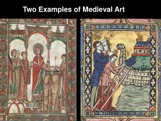 Two Examples of Medieval Art