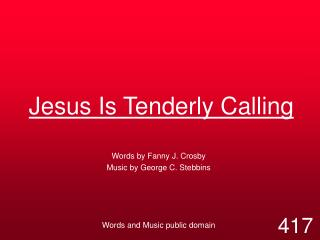 Jesus Is Tenderly Calling