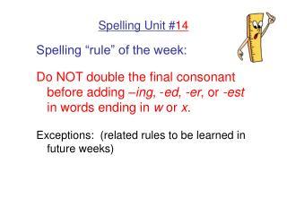 Spelling Unit # 14
