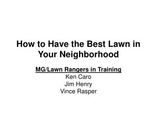 How to Have the Best Lawn in Your Neighborhood