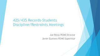 425/435  Records-Students Discipline/Restraints Meetings