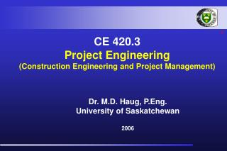 CE 420.3 Project Engineering (Construction Engineering and Project Management)