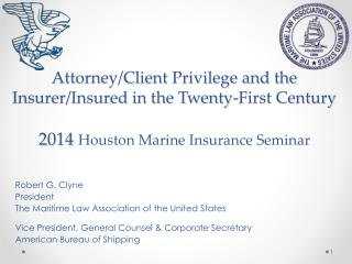 Robert G. Clyne President The Maritime Law Association of the United States