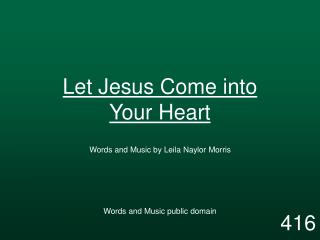 Let Jesus Come into Your Heart