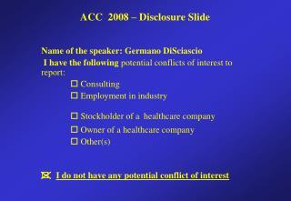 ACC  2008 – Disclosure Slide