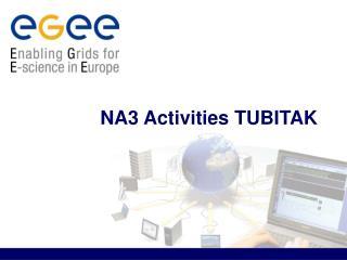 NA3 Activities TUBITAK