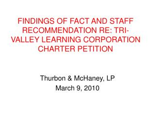 FINDINGS OF FACT AND STAFF RECOMMENDATION RE: TRI-VALLEY LEARNING CORPORATION CHARTER PETITION